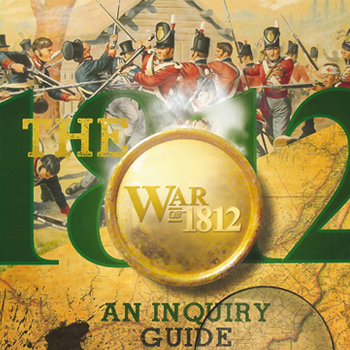 Inquiry Guide: War of 1812